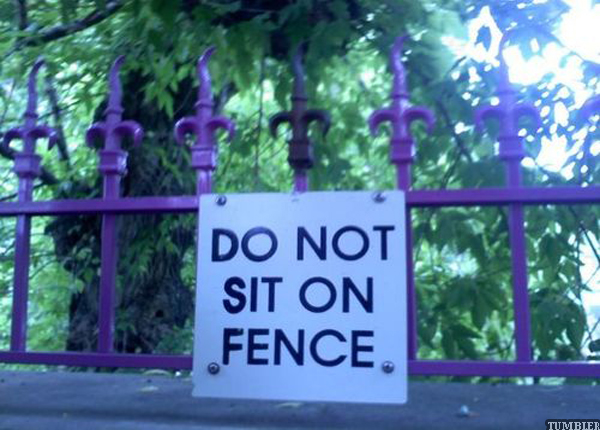 dont-sit-on-this-fence