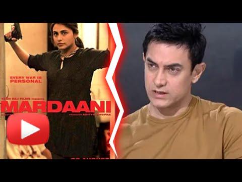 Aamir Khan says Rani's Mardaani uses bad language