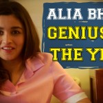 Alia Bhatt – Genius of the Year!