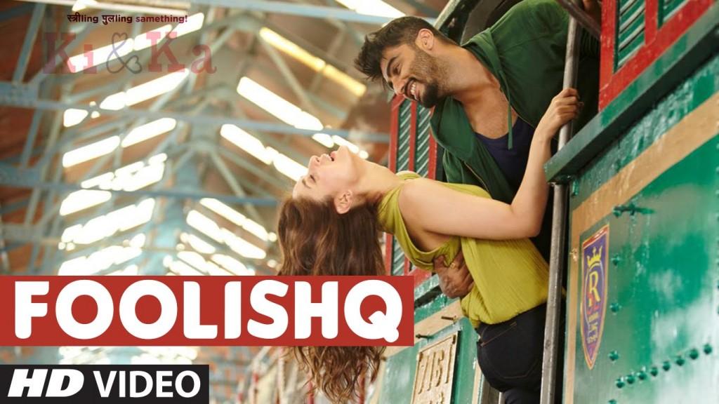 Foolishq song from film KI & KA