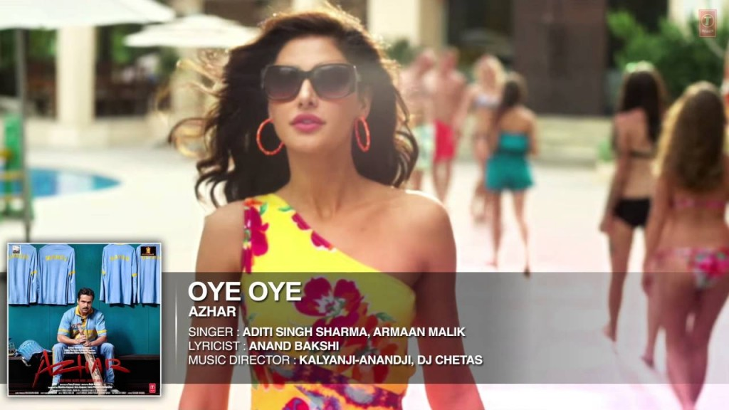 Oye Oye song from film Azhar