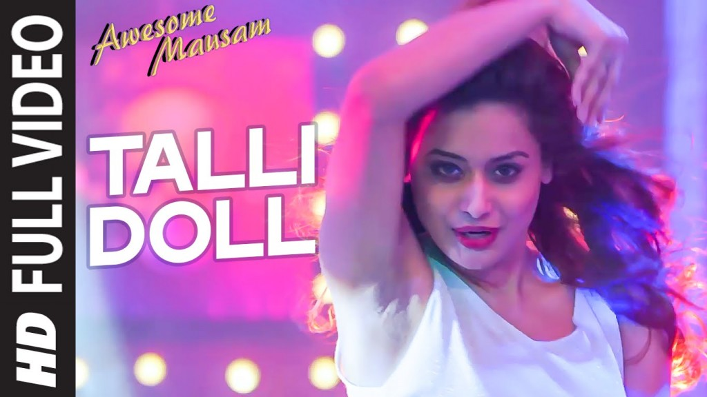 Talli Doll song from Awesome Mausam